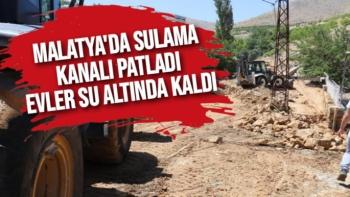 Malatya'da Sulama kanalı patladı, evler su altında kaldı