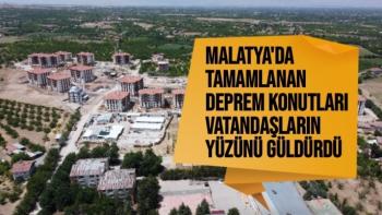 Malatya'da tamamlanan deprem konutları vatandaşların yüzünü güldürdü