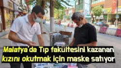 Malatya'da Tıp fakültesini kazanan kızını okutmak için maske satıyor
