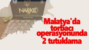 Malatya´da torbacı operasyonunda 2 tutuklama
