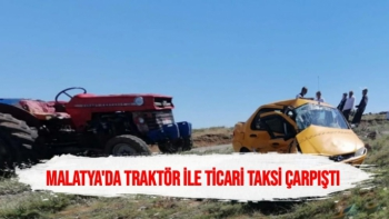 Malatya'da Traktör ile ticari taksi çarpıştı: 1 yaralı