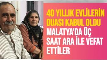 Malatya'da Üç saat ara ile vefat ettiler