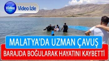 Malatya'da Uzman Çavuş barajda boğularak hayatını kaybetti