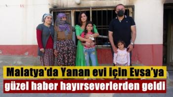Malatya'da Yanan evi için Evsa´ya güzel haber hayırseverlerden geldi