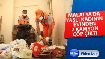 Malatya'da yaşlı kadının evinden 2 kamyon çöp çıktı