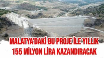 Malatya'daki bu proje ile yıllık 155 milyon lira kazandıracak