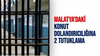 Malatya´daki konut dolandırıcılığına 2 tutuklama