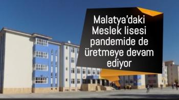 Malatya'daki Meslek lisesi pandemide de üretmeye devam ediyor