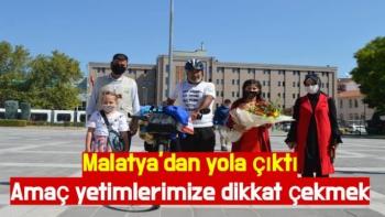 Malatya'dan yola çıktı Amaç yetimlerimize dikkat çekmek