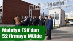Malatya TSO'dan İŞGEM'deki 52 firmaya Müjde