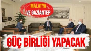 Malatya ve Gaziantep güç birliği yapacak