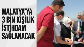 Malatya'ya 3 bin kişilik istihdam sağlanacak