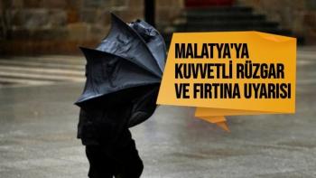 Malatya'ya kuvvetli rüzgar ve fırtına uyarısı