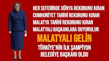 Malatyalı Gelin ilk şampiyon belediye başkanı  oldu