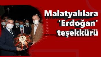 Malatyalılara 'Erdoğan' teşekkürü