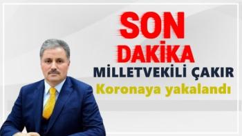 Milletvekili Çakır koronaya yakalandı