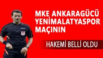 MKE Ankaragücü Yeni Malatyaspor maçının hakemi belli oldu