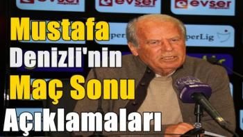 Mustafa Denizli'nin  Malatya Maçı Sonrası  Açıklamaları