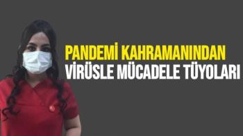 Pandemi kahramanından virüsle mücadele tüyoları