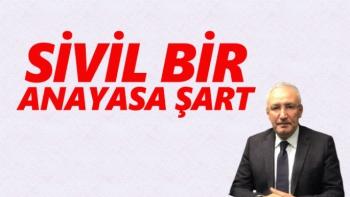 Sivil bir anayasa şart