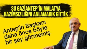 Şu Gaziantep'in Malatya hazımsızlığını anlamadık gittik