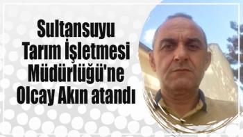 Sultansuyu Tarım İşletmesi Müdürlüğü'ne Olcay Akın atandı