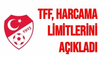 TFF, harcama limitlerini açıkladı