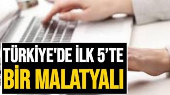 Türkiye'de ilk 5'te Bir Malatyalı