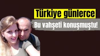 Türkiye günlerce bu vahşeti konuşmuştu!