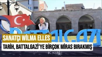 """Wilma Elles, Tarih, Battalgazi'ye birçok miras bırakmış"""""""