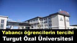 Yabancı öğrencilerin tercihi Turgut Özal Üniversitesi