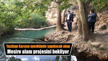 Yazıhan Karasu mevkiinde yapılacak olan mesire alanı projesini bekliyor