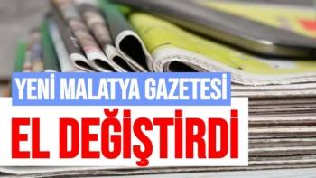 Yeni Malatya Gazetesi El Değiştirdi