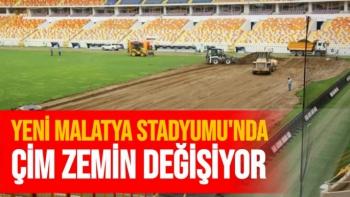 Yeni Malatya Stadyumu´nda çim zemin değişiyor