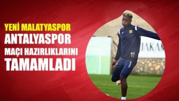 Yeni Malatyaspor, Antalyaspor maçı hazırlıklarını tamamladı