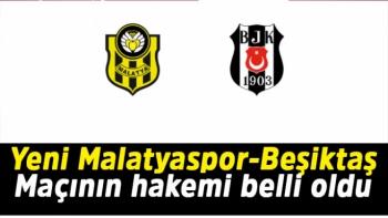 Yeni Malatyaspor-Beşiktaş Maçının hakemi belli oldu