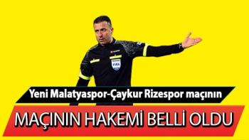 Yeni Malatyaspor-Çaykur Rizespor maçının hakemi oldu