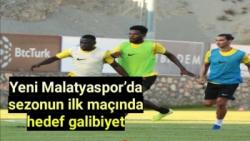 Yeni Malatyaspor'da sezonun ilk maçında hedef galibiyet