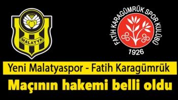 Yeni Malatyaspor-Fatih Karagümrük maçının hakemi belli oldu