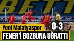Yeni Malatyaspor Fener'i bozguna uğrattı