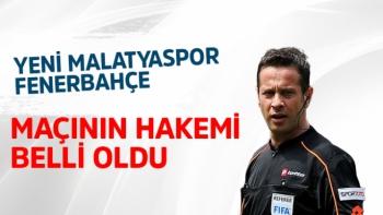 Yeni Malatyaspor-Fenerbahçe maçının hakemi belli oldu