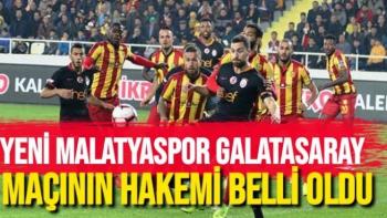 Yeni Malatyaspor Galatasaray Maçının Hakemi Belli Oldu