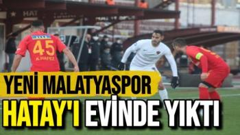 Yeni Malatyaspor Hatay'ı evinde yıktı