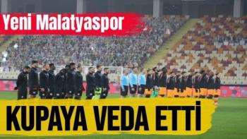 Yeni Malatyaspor kupaya veda etti