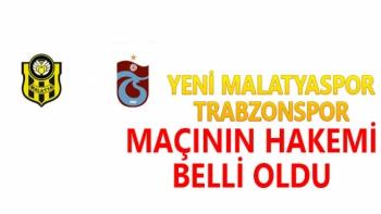 YeniMalatyaspor Trabzonspor maçının hakemi belli oldu