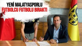 Yeni Malatyasporlu futbolcu futbolu bıraktı