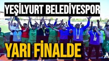 Yeşilyurt Belediyespor yarı finalde