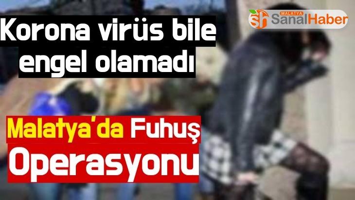 Korona bile engel olamadı  Malatya'da Fuhuş Operasyonu
