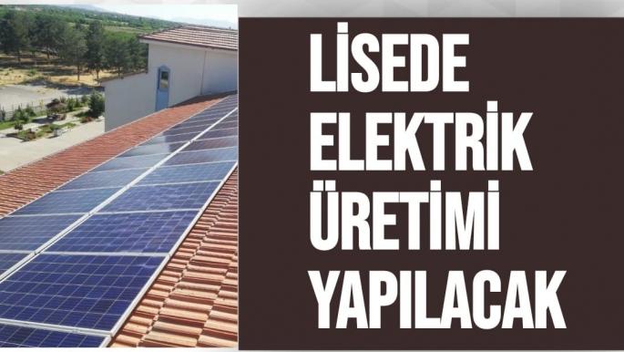 Lisede elektrik üretimi yapılacak