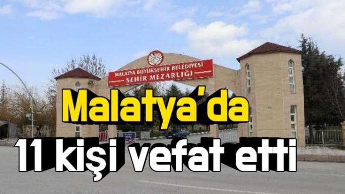 Malatya'da 11 kişi vefat etti
